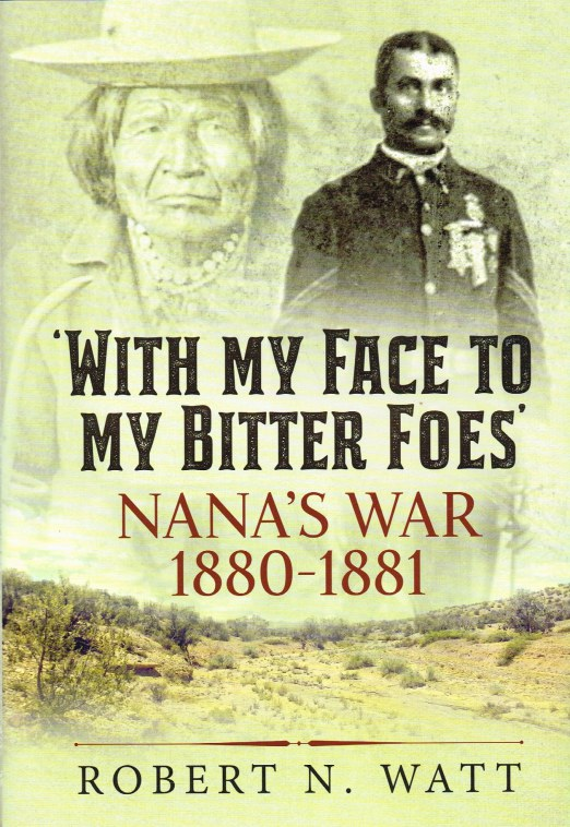 Image for WITH MY FACE TO MY BITTER FOES : NANA'S WAR 1880-1881