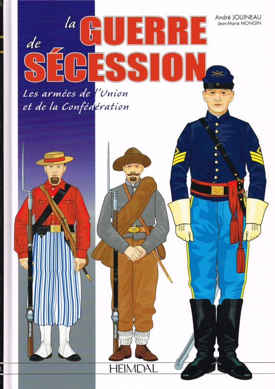 Image for LA GUERRE DE SECESSION : 1861-1865 LES ARMEES DE L'UNION ET DE LA CONFEDERATION (FRENCH TEXT)