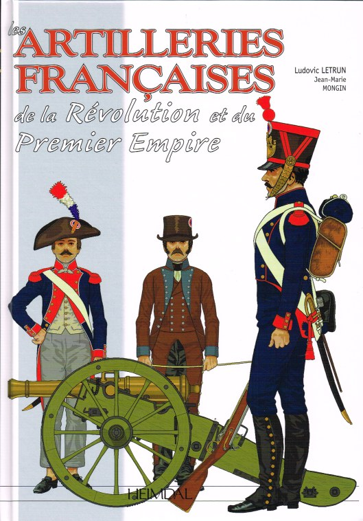 Image for LESS ARTILLERIES FRANCAISES DE LA REVOLUTION ET DU PREMIER EMPIRE: PREMIERE PARTIE 1786-1815, L'ARTILLERIE A PIED (FRENCH TEXT)