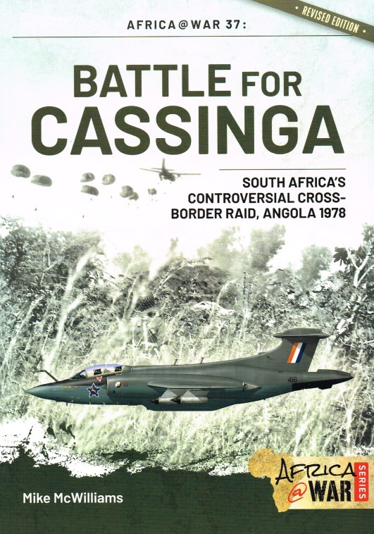 Image for BATTLE FOR CASSINGA : SOUTH AFRICA'S CONTROVERSIAL CROSS-BORDER RAID, ANGOLA 1978 (REVISED EDITION)