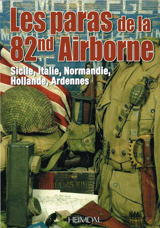 Image for LES PARAS DE LA 82ND AIRBORNE : SICILE, ITALIE, NORMANDIE, HOLLANDE, ARDENNES (FRENCH TEXT)