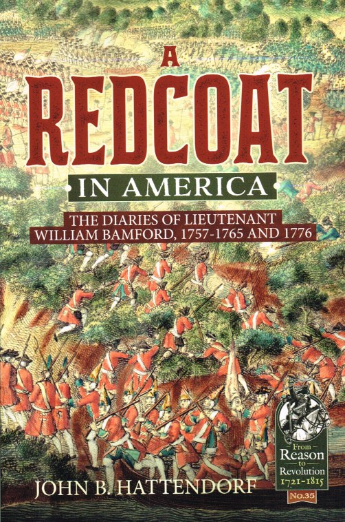 Image for A REDCOAT IN AMERICA : THE DIARIES OF LIEUTENANT WILLIAM BAMFORD, 1757-1765 AND 1776