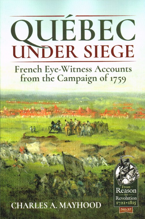 Image for QUEBEC UNDER SIEGE : FRENCH EYE-WITNESS ACCOUNTS FROM THE CAMPAIGN OF 1759