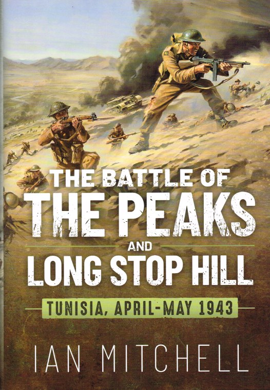 Image for THE BATTLE OF THE PEAKS AND LONG STOP HILL : TUNISIA, APRIL - MAY 1943