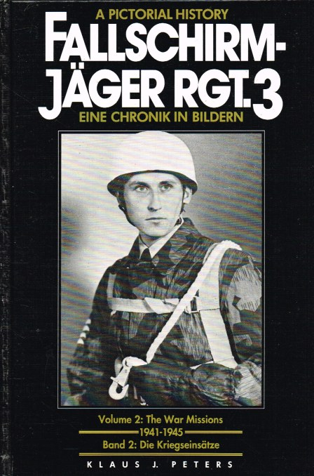 Image for FALLSCHIRMJAGER REGT. 3: A PICTORIAL HISTORY: VOLUME 2 - THE WAR MISSIONS 1941-1945