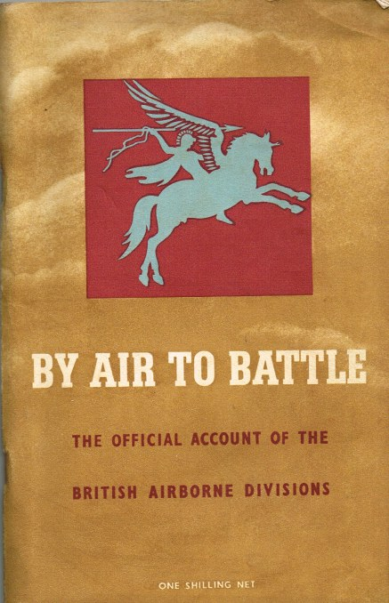 Image for BY AIR TO BATTLE : THE OFFICIAL ACCOUNT OF THE BRITISH FIRST AND SIXTH AIRBORNE DIVISIONS