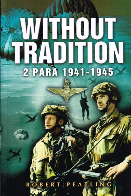 Image for WITHOUT TRADITION : 2 PARA 1941-1945