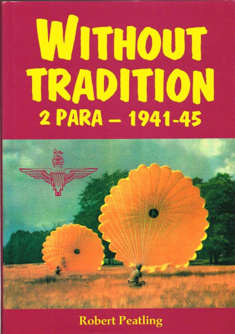 Image for WITHOUT TRADITION : 2 PARA 1941-45