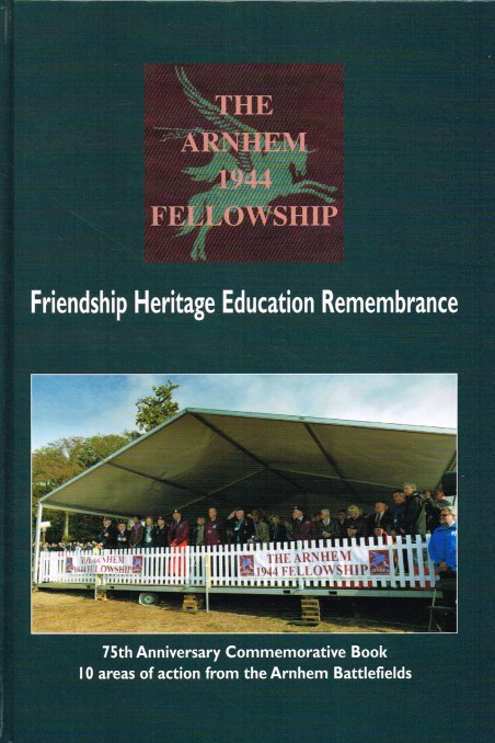 Image for ARNHEM BATTLEFIELD GUIDE : THE ARNHEM 1944 FELLOWSHIP : 75TH ANNIVERSARY COMMEMORATIVE BOOK