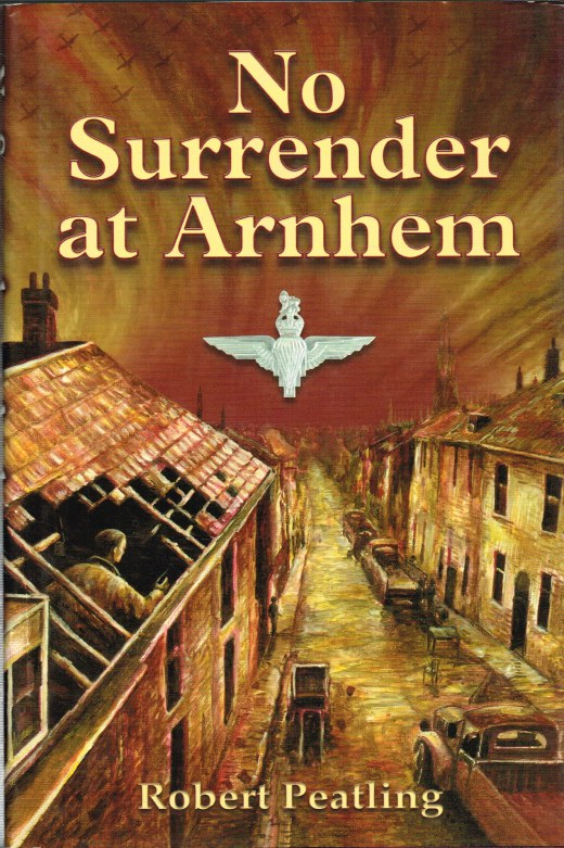Image for NO SURRENDER AT ARNHEM (SIGNED COPY)