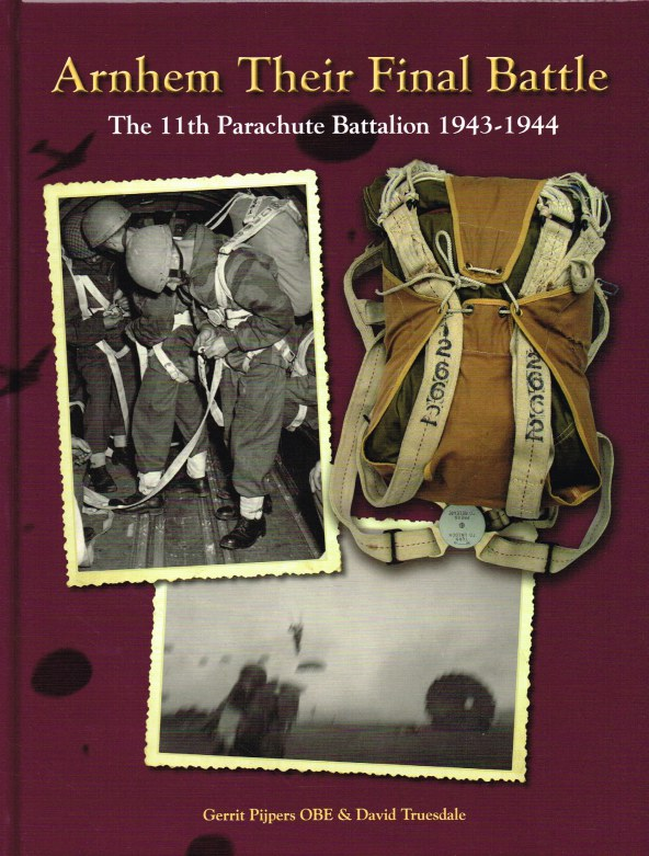 Image for ARNHEM THEIR FINAL BATTLE : THE 11TH PARACHUTE BATTALION 1943-1944