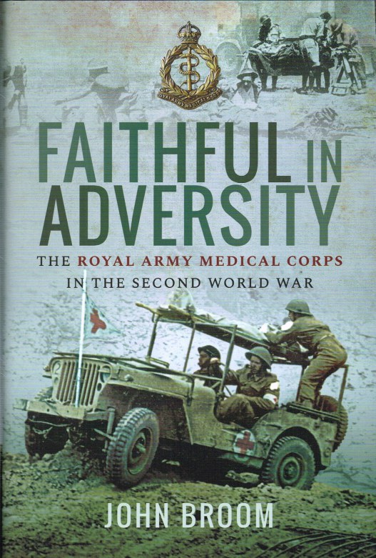Image for FAITHFUL IN ADVERSITY : THE ROYAL ARMY MEDICAL CORPS IN THE SECOND WORLD WAR