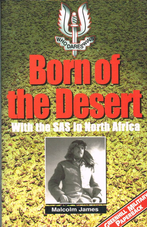 Image for BORN OF THE DESERT : WITH THE SAS IN NORTH AFRICA