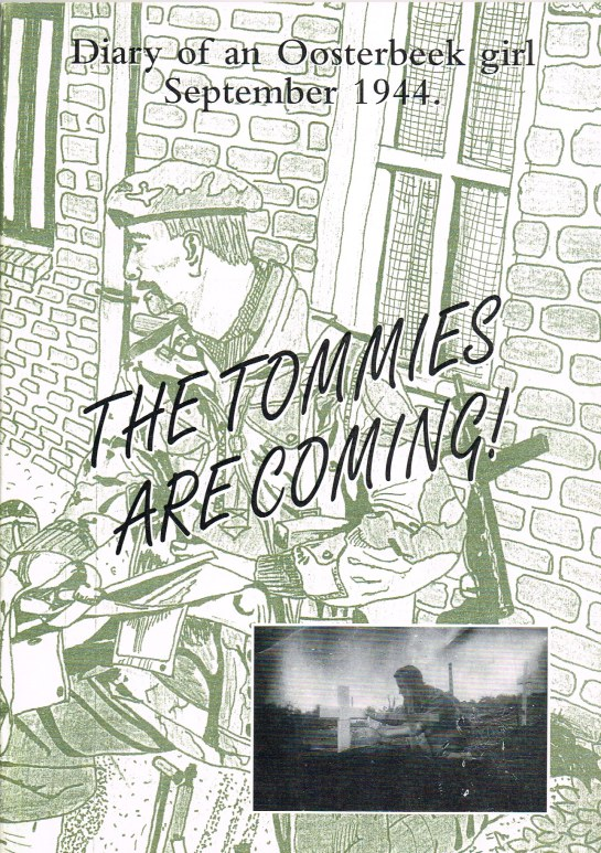 Image for THE TOMMIES ARE COMING! : DIARY OF AN OOSTERBEEK GIRL, SEPTEMBER 1944