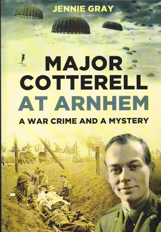 Image for MAJOR COTTERELL AT ARNHEM : A WAR CRIME AND A MYSTERY