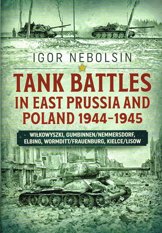 Image for TANK BATTLES IN EAST PRUSSIA AND POLAND 1944-1945