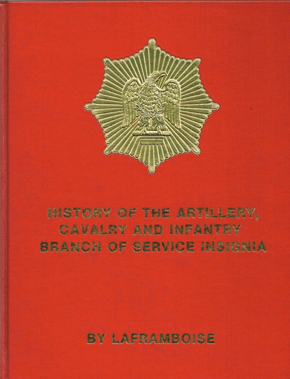 Image for HISTORY OF THE ARTILLERY, CAVALRY AND INFANTRY BRANCH OF SERVICE INSIGNIA (SIGNED COPY)