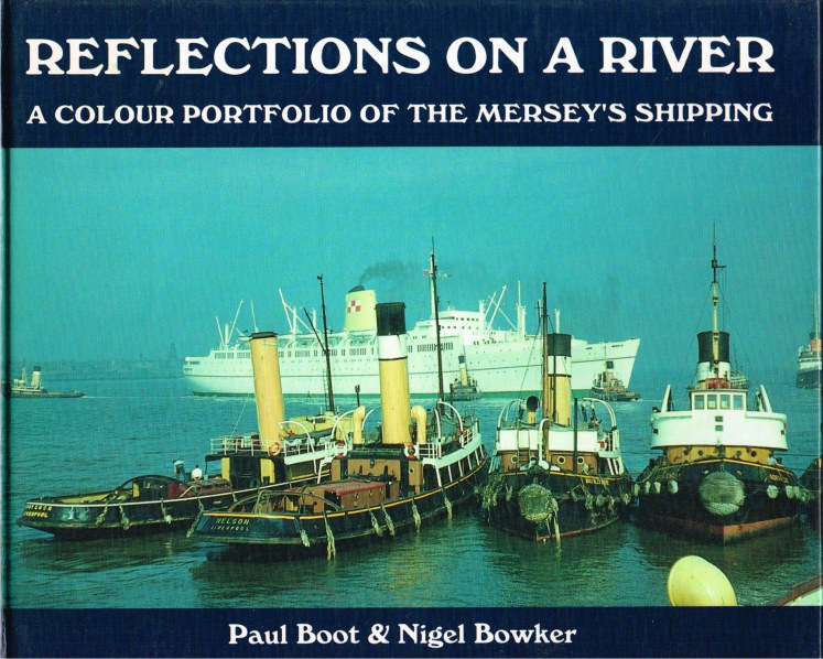 Image for REFLECTIONS ON A RIVER : A COLOUR PORTFOLIO OF THE MERSEY'S SHIPPING
