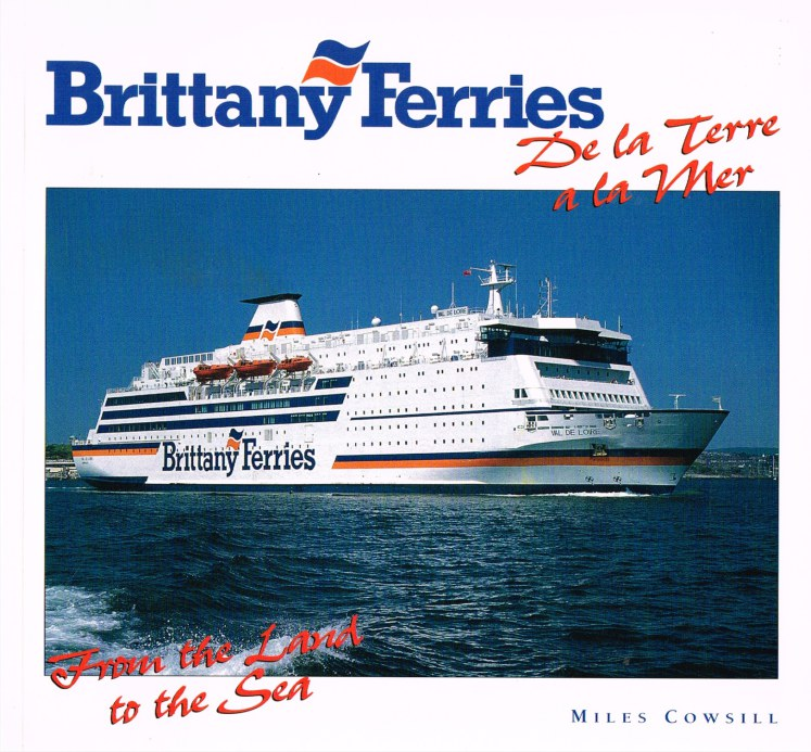 Image for BRITTANY FERRIES : FROM THE LAND TO THE SEA / DE LA TERRE A LA MER