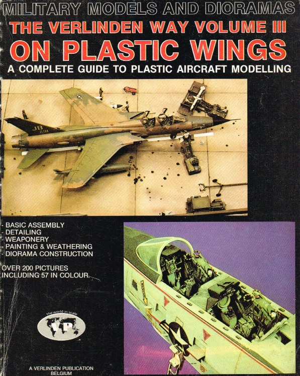 Image for THE VERLINDEN WAY VOLUME III : ON PLASTIC WINGS - A COMPLETE GUIDE TO PLASTIC MODELLING