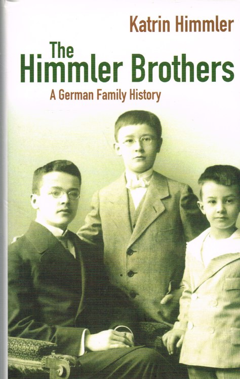 Image for THE HIMMLER BROTHERS : A GERMAN FAMILY HISTORY