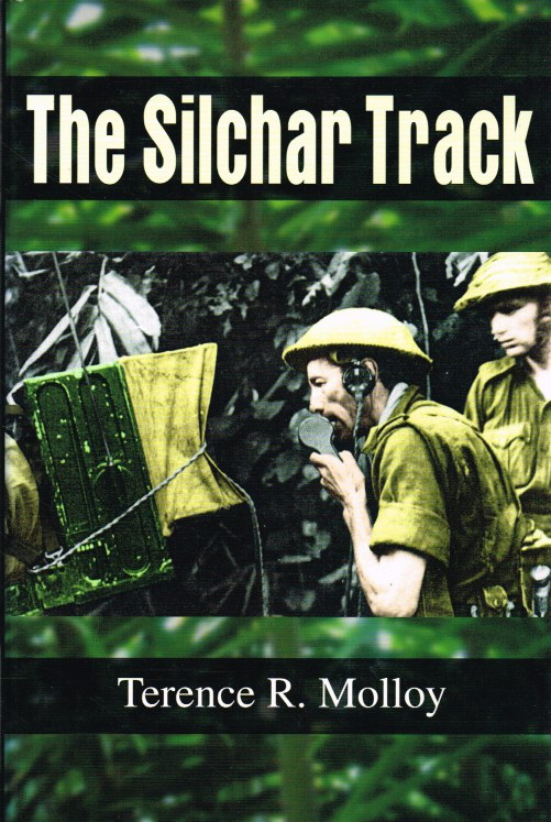 Image for THE SILCHAR TRACK : THE 48TH 1ST BATTALION THE NORTHAMPTONSHIRE REGIMENT ON THE SILCHAR TRACK APRIL TO JULY 1944
