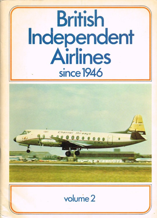 Image for BRITISH INDEPENDENT AIRLINES SINCE 1946: VOLUME 2 (BROOKLANDS AVIATION TO IRELFLY)