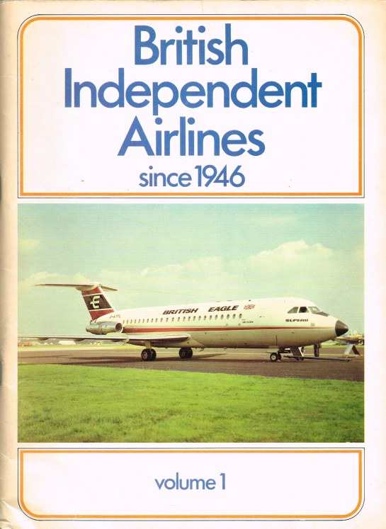 Image for BRITISH INDEPENDENT AIRLINES SINCE 1946: VOLUME 1 (ACE TO BRITISH WESTPOINT)