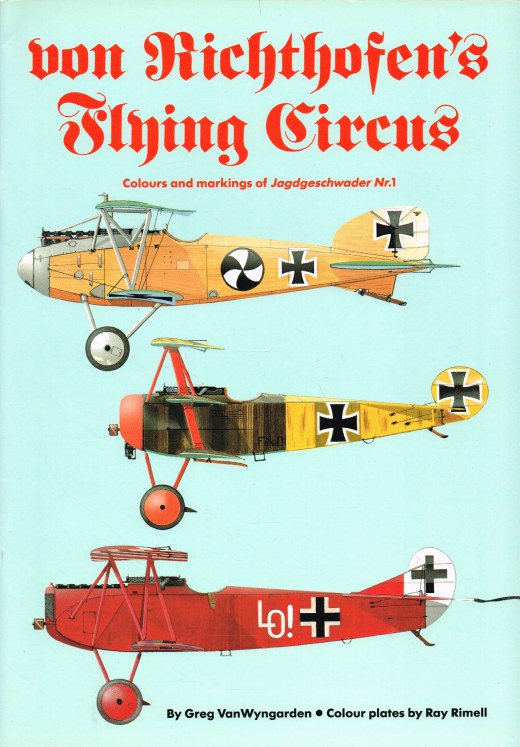 Image for VON RICHTHOFEN'S FLYING CIRCUS : COLOURS AND MARKINGS OF JAGDGESCHWADER NR.1