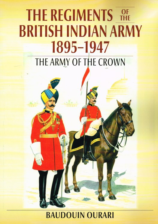Image for THE REGIMENTS OF THE BRITISH INDIAN ARMY 1895-1947