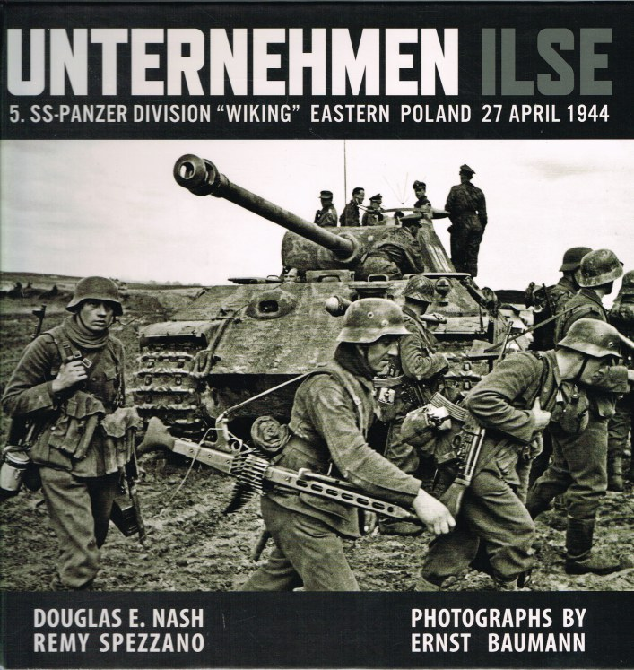 Image for UNTERNEHMEN ILSE : 5. SS-PANZER DIVISION WIKING, EASTERN POLAND, 27 APRIL 1944