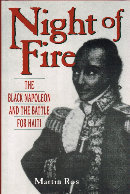 Image for NIGHT OF FIRE : THE BLACK NAPOLEON AND THE BATTLE FOR HAITI