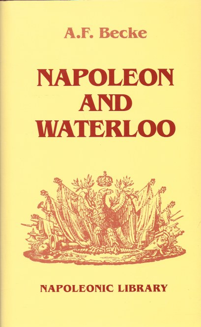 Image for NAPOLEON AND WATERLOO : THE EMPEROR'S CAMPAIGN WITH THE ARMEE DU NORD 1815