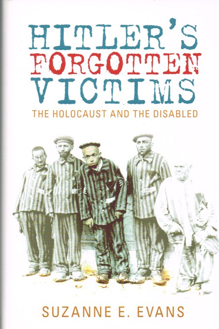 Image for HITLER'S FORGOTTEN VICTIMS : THE HOLOCAUST AND THE DISABLED