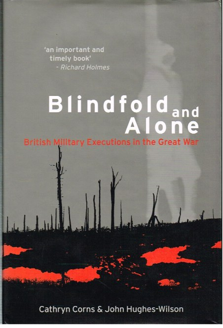 Image for BLINDFOLD AND ALONE : BRITISH MILITARY EXECUTIONS IN THE GREAT WAR