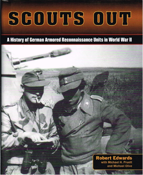 Image for SCOUTS OUT : A HISTORY OF GERMAN ARMORED RECONNAISSANCE UNITS IN WORLD WAR II