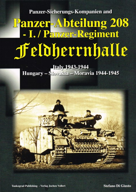 Image for PANZER-SICHERUNGS-KOMPANIEN AND PANZER-ABTEILUNG 208 I. / PANZER-REGIMENT FELDHERRNHALLE : ITALY 1943-1944, HUNGARY - SLOVAKIA - MORAVIA 1944-1945