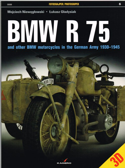 Image for BMW R 75 AND OTHER BMW MOTORCYCLES IN THE GERMAN ARMY 1930-1945