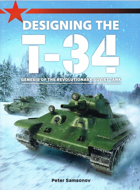 Image for DESIGNING THE T-34 : GENESIS OF THE REVOLUTIONARY SOVIET TANK