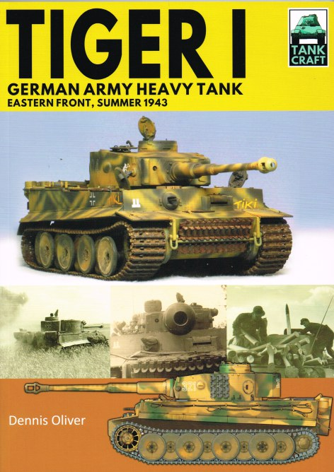 Image for TANKCRAFT 20: TIGER I : GERMAN ARMY HEAVY TANK EASTERN FRONT, SUMMER 1943
