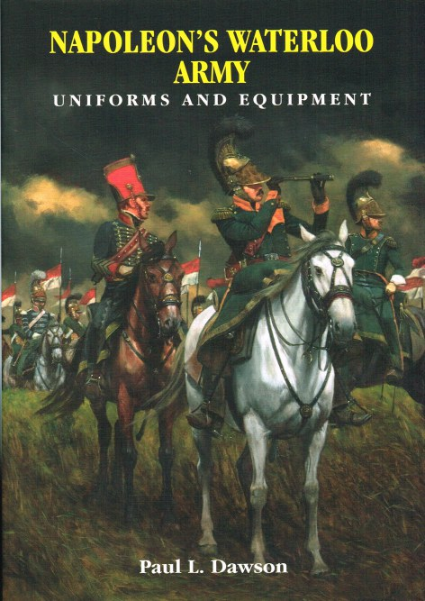 Image for NAPOLEON'S WATERLOO ARMY : UNIFORMS AND EQUIPMENT