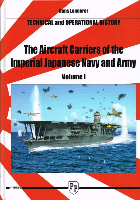 Image for THE AIRCRAFT CARRIERS OF THE IMPERIAL JAPANESE NAVY AND ARMY: VOLUME I