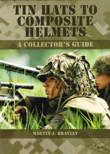 Image for TIN HATS TO COMPOSITE HELMETS : A COLLECTOR'S GUIDE