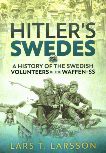 Image for HITLER'S SWEDES : A HISTORY OF THE SWEDISH VOLUNTEERS IN THE WAFFEN-SS
