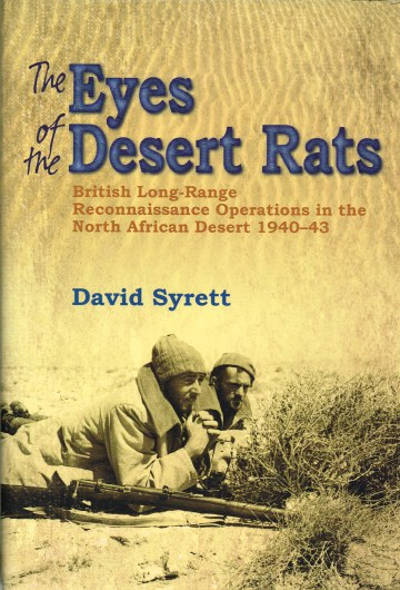 Image for THE EYES OF THE DESERT RATS : BRITISH LONG-RANGE RECONNAISSANCE OPERATIONS IN THE NORTH AFRICAN DESERT 1940-43