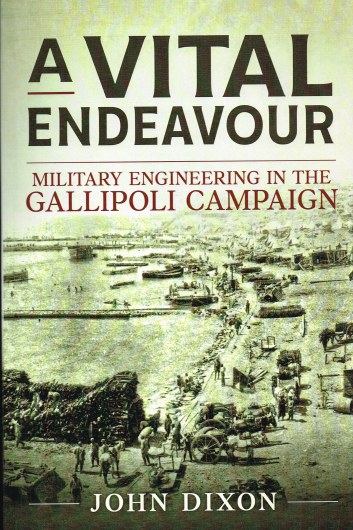 Image for A VITAL ENDEAVOUR : MILITARY ENGINEERING IN THE GALLIPOLI CAMPAIGN
