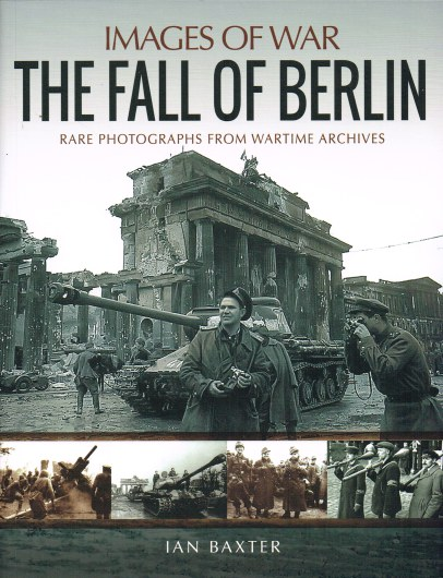 Image for IMAGES OF WAR: THE FALL OF BERLIN