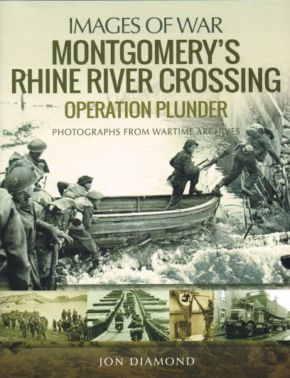 Image for IMAGES OF WAR: MONTGOMERY'S RHINE RIVER CROSSING - OPERATION PLUNDER
