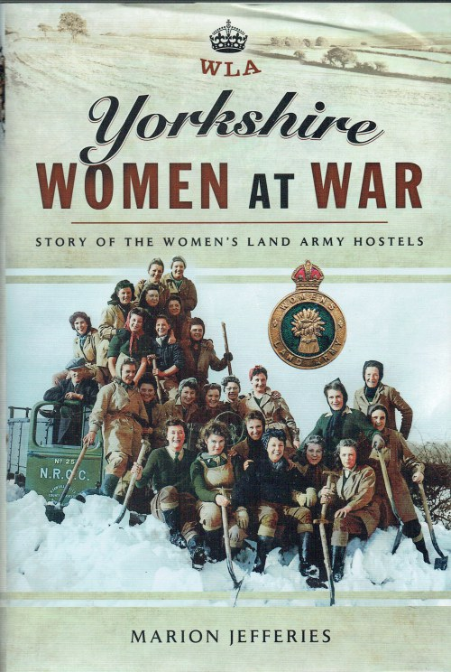 Image for YORKSHIRE WOMEN AT WAR : THE WOMEN'S LAND ARMY HOSTELS