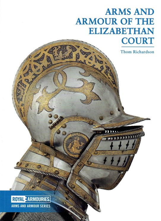 Image for ARMS AND ARMOUR OF THE ELIZABETHAN COURT